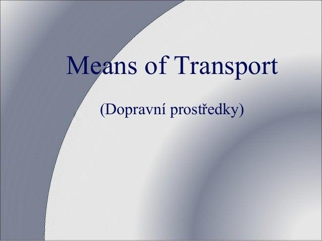 Means of Transport (Dopravní prostředky)