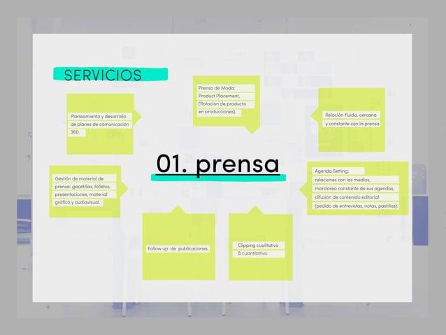 SERVICIOS 01. prensa Planeamiento y desarrollo de planes de comunicación 360. Gestión de material de prensa: gacetillas, f...