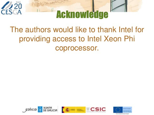 Acknowledge The authors would like to thank Intel for providing access to Intel Xeon Phi coprocessor.