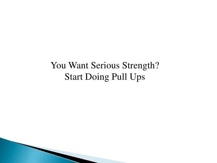 You Want Serious Strength?   Start Doing Pull Ups