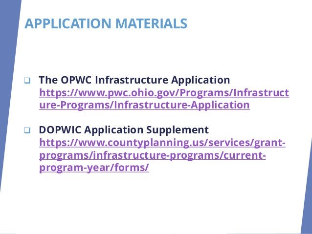 ❑ The OPWC Infrastructure Application https://www.pwc.ohio.gov/Programs/Infrastruct ure-Programs/Infrastructure-Applicatio...