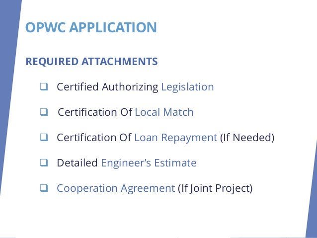 REQUIRED ATTACHMENTS ❑ Certified Authorizing Legislation ❑ Certification Of Local Match ❑ Certification Of Loan Repayment ...