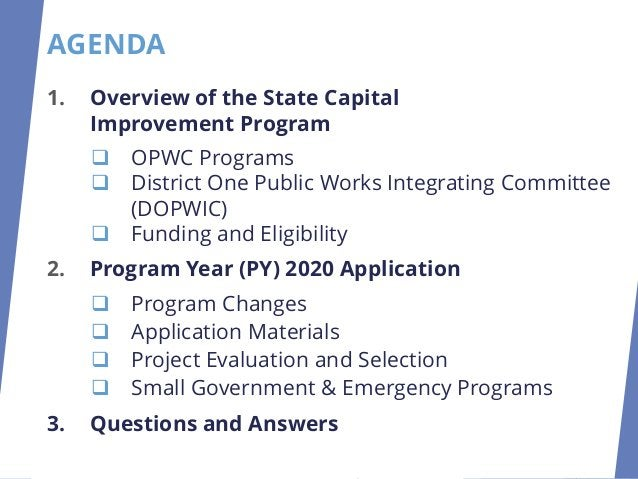1. Overview of the State Capital Improvement Program ❑ OPWC Programs ❑ District One Public Works Integrating Committee (DO...