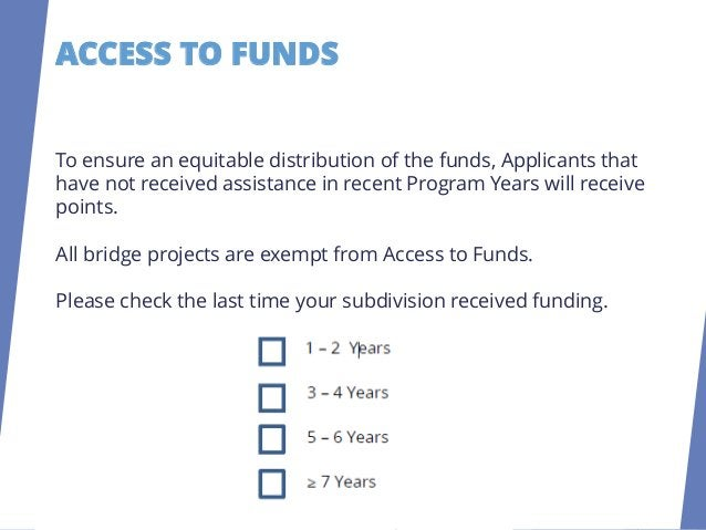 ACCESS TO FUNDS Maximum 4 Points Communities that have not received assistance will receive points according to the table ...