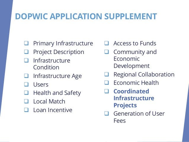 COORDINATED INFRASTRUCTURE In order to capitalize on infrastructure investments the DOPWIC will award points for projects ...