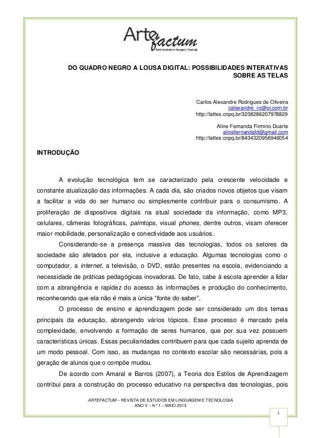 ARTEFACTUM – REVISTA DE ESTUDOS EM LINGUAGEM E TECNOLOGIA ANO V – N° 1 – MAIO 2013 1 DO QUADRO NEGRO A LOUSA DIGITAL: POSS...