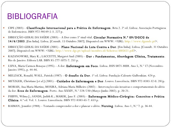BIBLIOGRAFIA <ul><li>CIPE (2003) –  Classificação Internacional para a Prática de Enfermagem . Beta 2. 2ª ed. Lisboa: Asso...