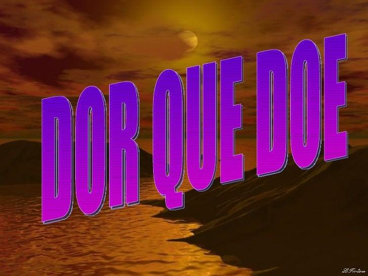 DOR QUE DOE