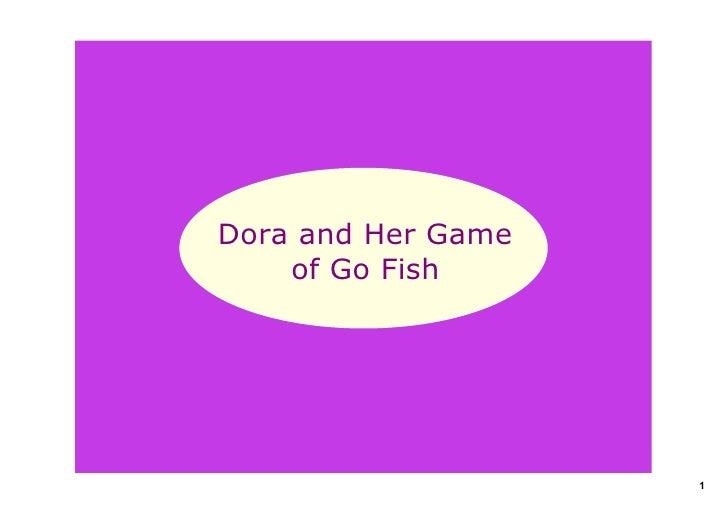 DoraandHerGame     ofGoFish                          1