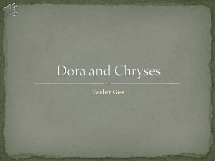 Taeler Gee<br />Dora and Chryses<br />
