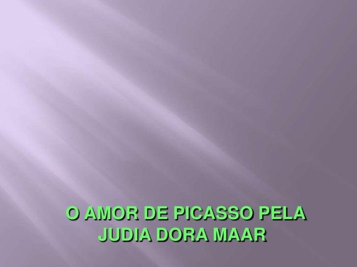 O AMOR DE PICASSO PELA JUDIA DORA MAAR <br />