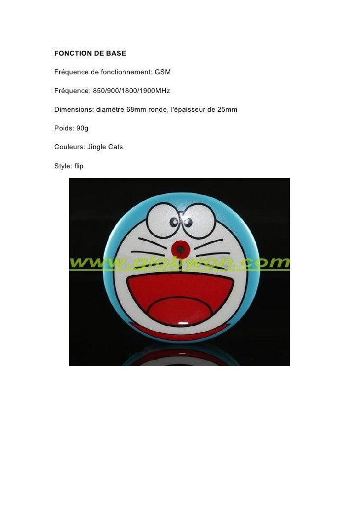 FONCTION DE BASE  Fréquence de fonctionnement: GSM  Fréquence: 850/900/1800/1900MHz  Dimensions: diamètre 68mm ronde, l'ép...