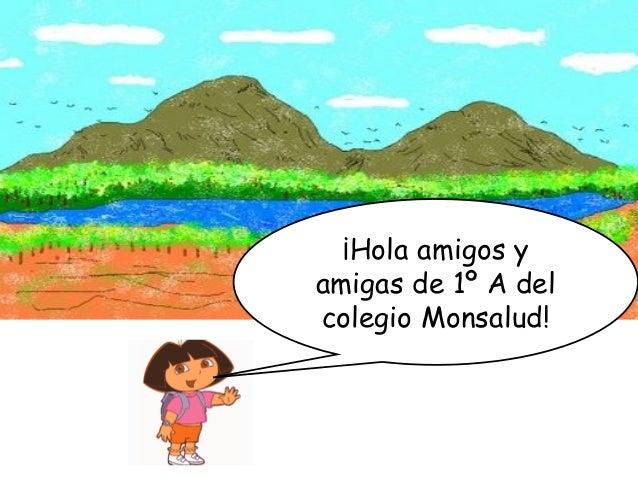 ¡Hola amigos y amigas de 1º A del colegio Monsalud!