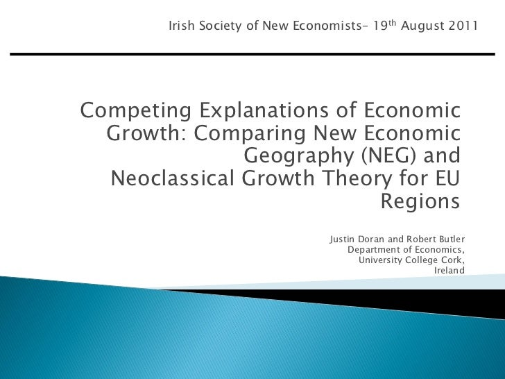 Irish Society of New Economists– 19th August 2011Competing Explanations of Economic  Growth: Comparing New Economic       ...