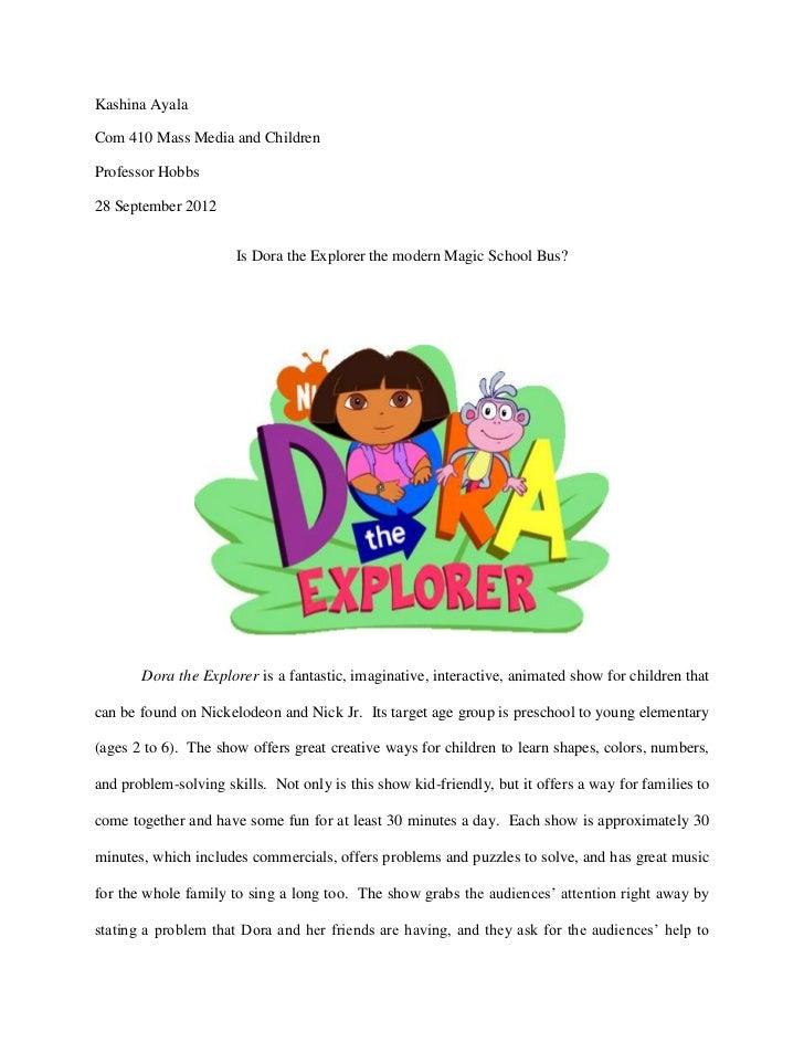 Kashina AyalaCom 410 Mass Media and ChildrenProfessor Hobbs28 September 2012                      Is Dora the Explorer the...