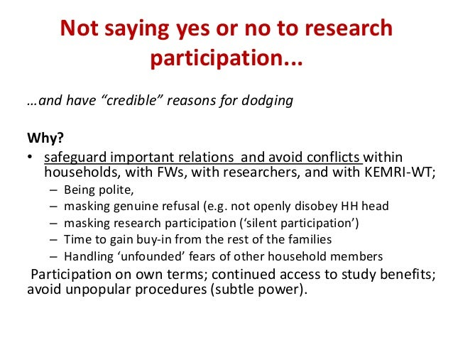"""Not saying yes or no to research participation... …and have """"credible"""" reasons for dodging Why? • safeguard important rela..."""