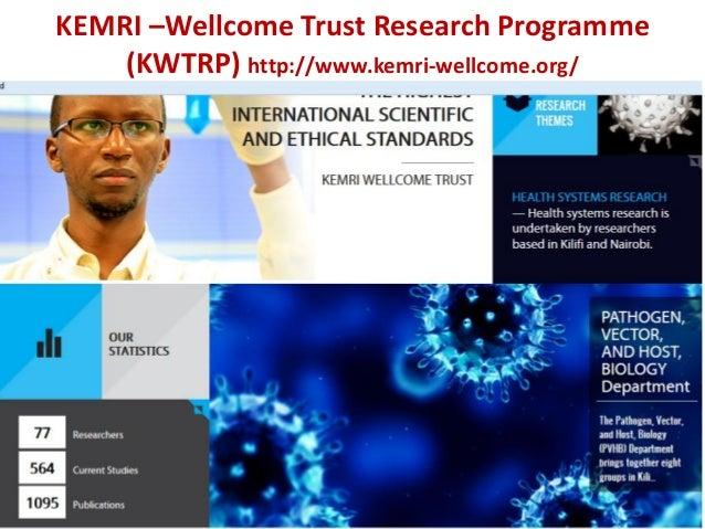 KEMRI –Wellcome Trust Research Programme (KWTRP) http://www.kemri-wellcome.org/ 2