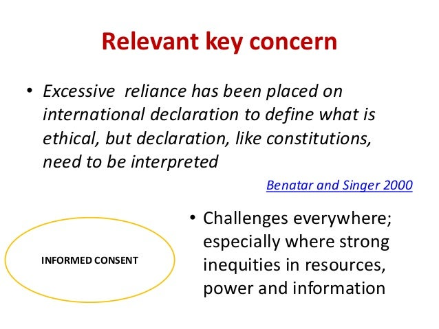 Relevant key concern • Excessive reliance has been placed on international declaration to define what is ethical, but decl...