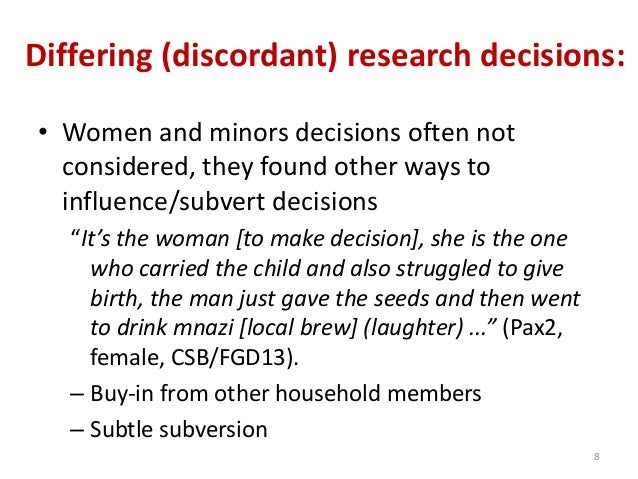 Differing (discordant) research decisions: • Women and minors decisions often not considered, they found other ways to inf...