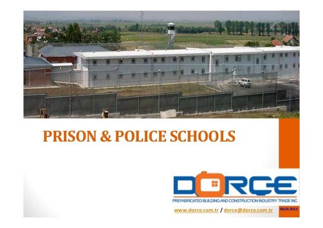 PRISON&POLICESCHOOLSwww.dorce.com.tr /dorce@dorce.com.tr 06.03.2013