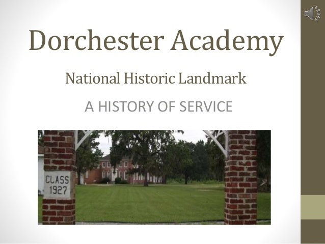 Dorchester Academy A HISTORY OF SERVICE National Historic Landmark