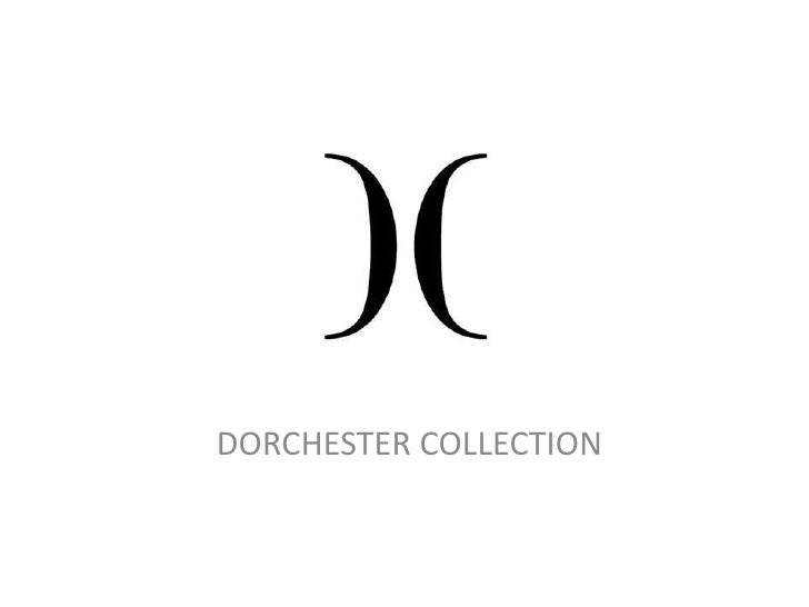 DORCHESTER COLLECTION<br />