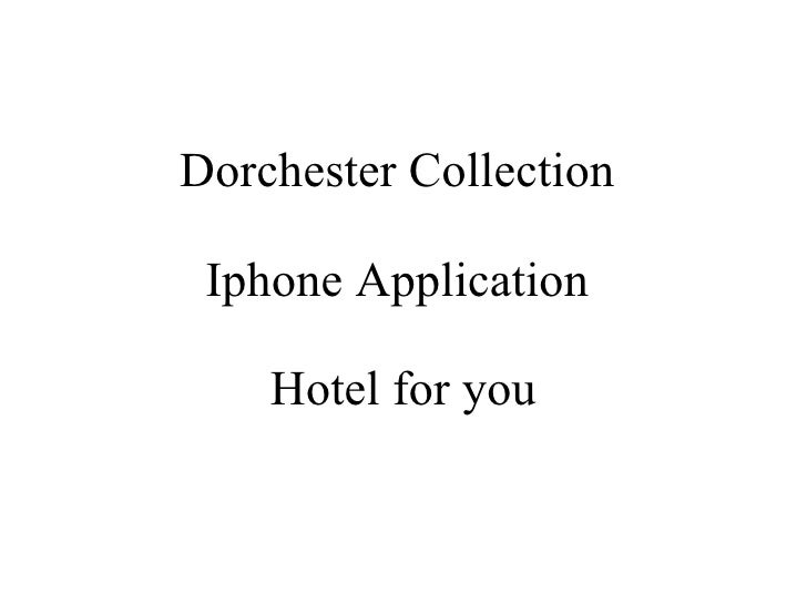Dorchester Collection  Iphone Application   Hotel for you
