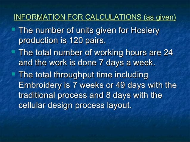 INFORMATION FOR CALCULATIONS (as given)INFORMATION FOR CALCULATIONS (as given)  The number of units given for HosieryThe ...