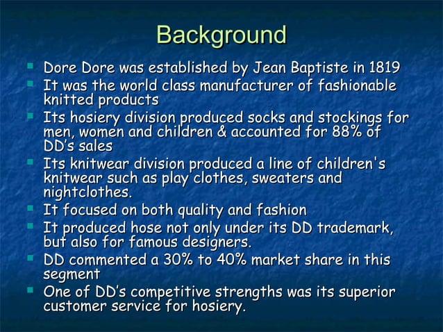 BackgroundBackground  Dore Dore was established by Jean Baptiste in 1819Dore Dore was established by Jean Baptiste in 181...