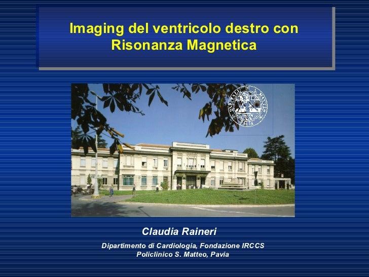 Imaging del ventricolo destro con Imaging del ventricolo destro con      Risonanza Magnetica       Risonanza Magnetica    ...