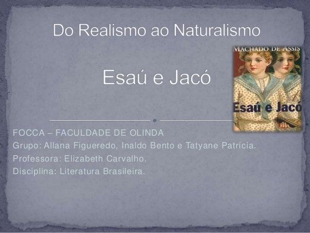 FOCCA – FACULDADE DE OLINDA  Grupo: Allana Figueredo, Inaldo Bento e Tatyane Patrícia.  Professora: Elizabeth Carvalho.  D...