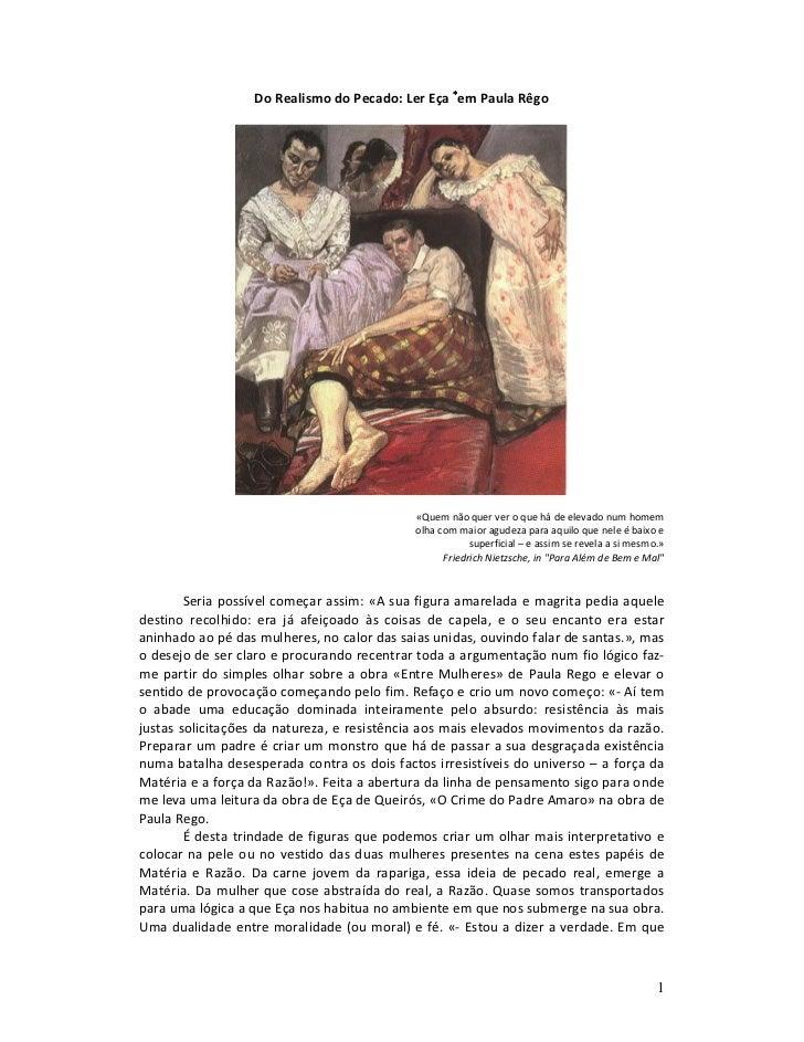 Do Realismo do Pecado: Ler Eça ∗em Paula Rêgo                                             «Quem não quer ver o que há de e...