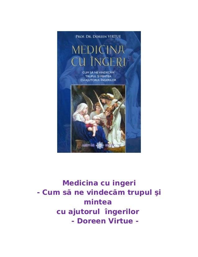 Medicina cu ingeri - Cum să ne vindecăm trupul şi mintea cu ajutorul îngerilor - Doreen Virtue -