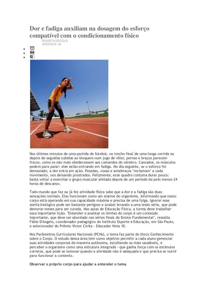 Dor e fadiga auxiliam na dosagem do esforçocompatível com o condicionamento físico       REVISTA ESCOLA       ACESSOS: 34N...