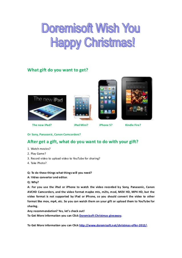What gift do you want to get?   The new iPad?                   iPad Mini?         iPhone 5?       Kindle Fire?Or Sony, Pa...