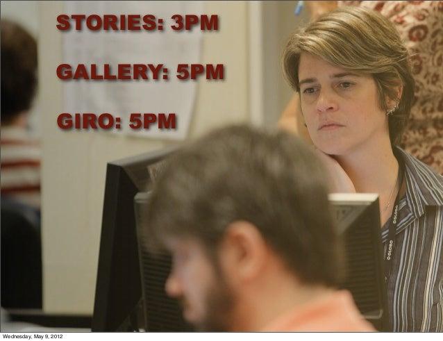 GIRO: 5PM STORIES: 3PM GALLERY: 5PM Wednesday, May 9, 2012