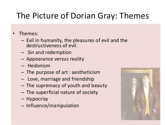 "dorian grey essay topics Psychoanalytic essay on dorian gray many people go through sigmund freud's stages of personality in order from the ""id"" to the ego to the superego however, in the book ""a picture of dorian grey"" we see a regression instead of a progression of dorian."