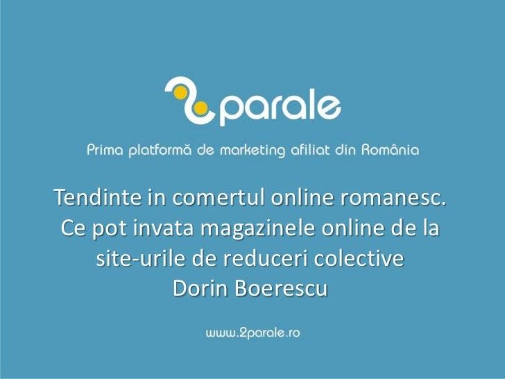 Tendinte in comertul online romanesc. Ce pot invata magazinele online de la    site-urile de reduceri colective           ...