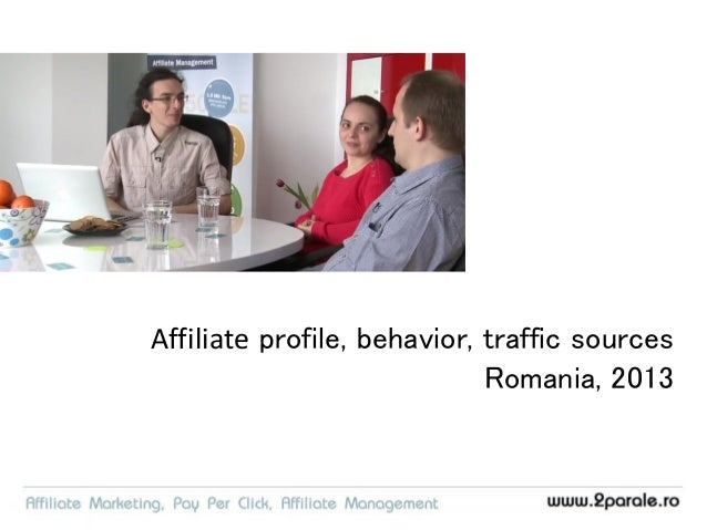 Affiliate profile – Romania • Market research by 2Parale • Published in august 2013 • 851 affiliates responded