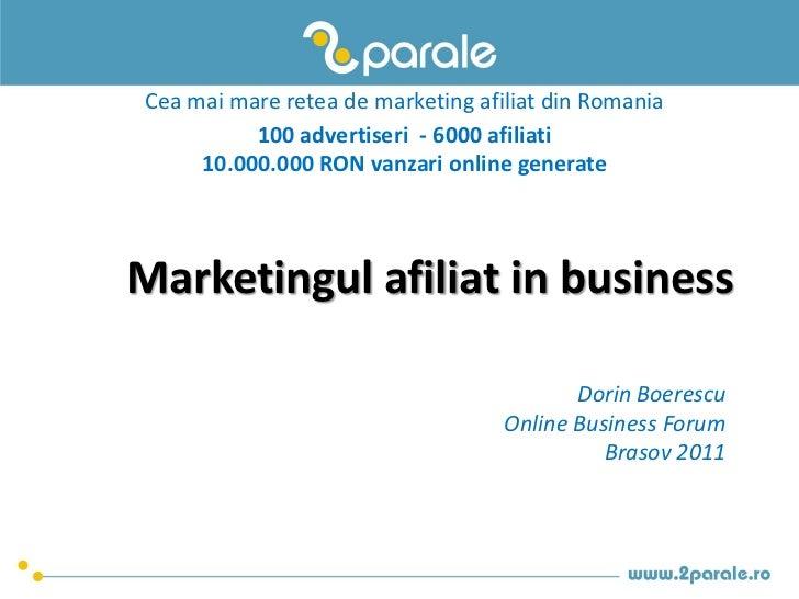 Cea mai mare retea de marketing afiliat din Romania          100 advertiseri - 6000 afiliati     10.000.000 RON vanzari on...