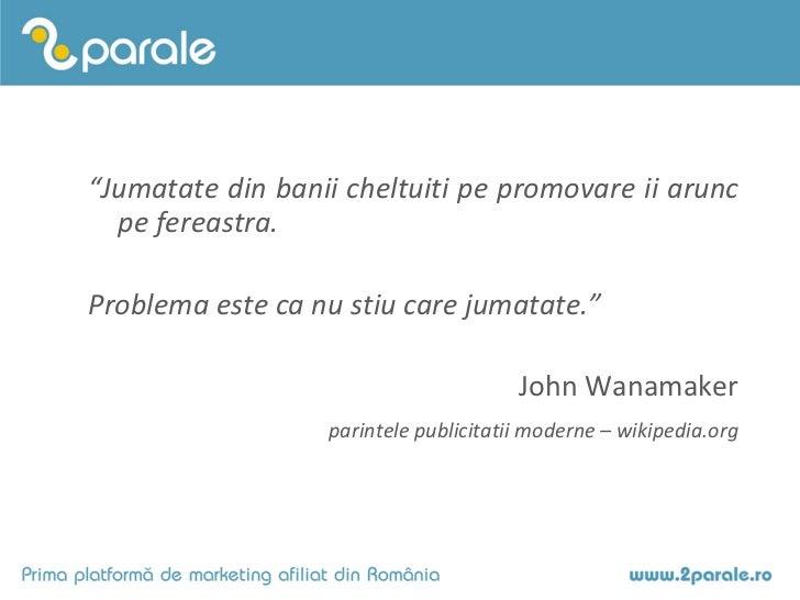 Marketingul afiliat in business - Dorin Boerescu (OBF 2011) Slide 2