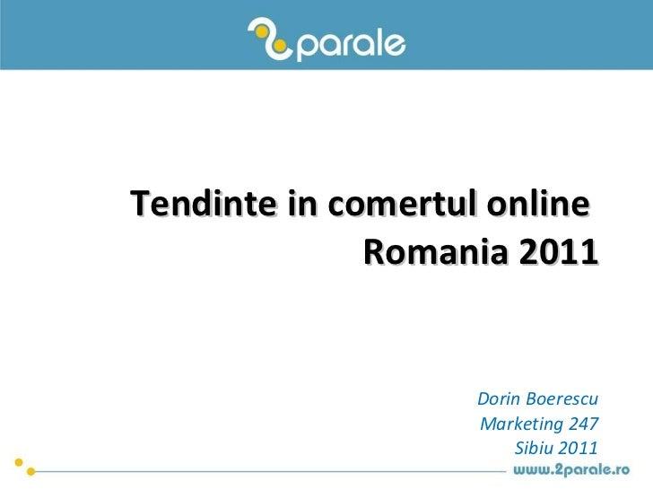 Tendinte in comertul online  Romania 2011 Dorin Boerescu Marketing 247 Sibiu 2011