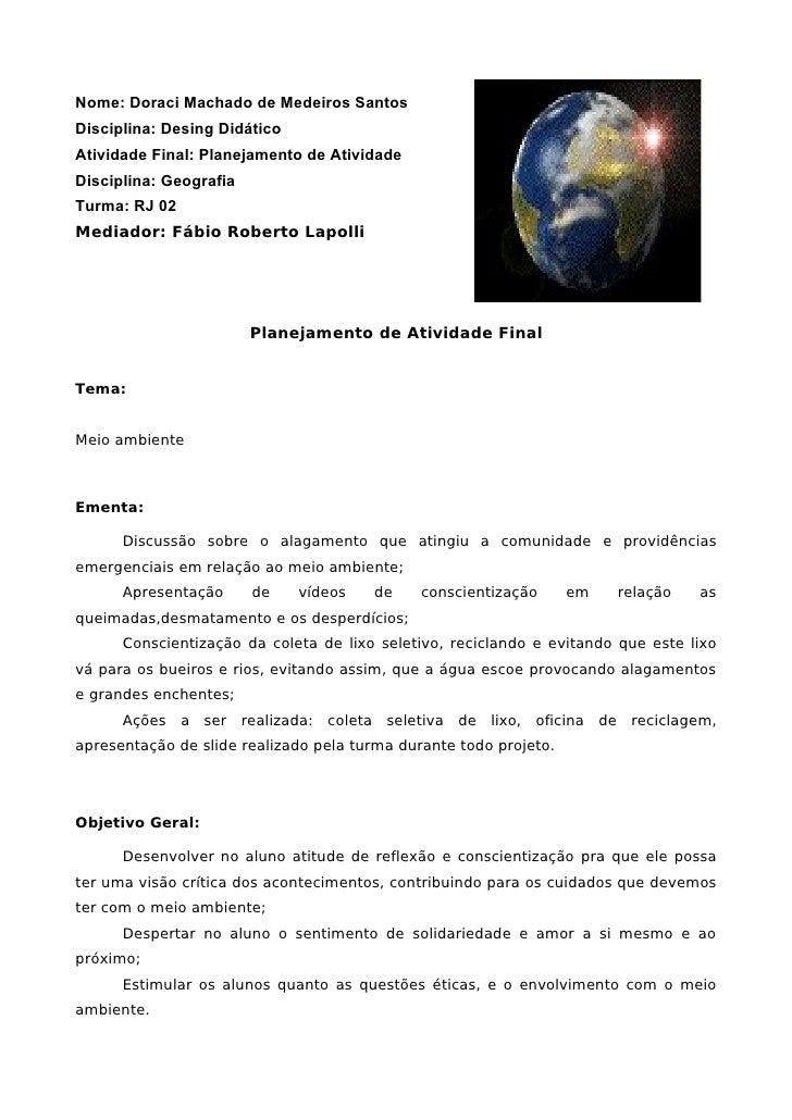 Nome: Doraci Machado de Medeiros Santos Disciplina: Desing Didático Atividade Final: Planejamento de Atividade Disciplina:...