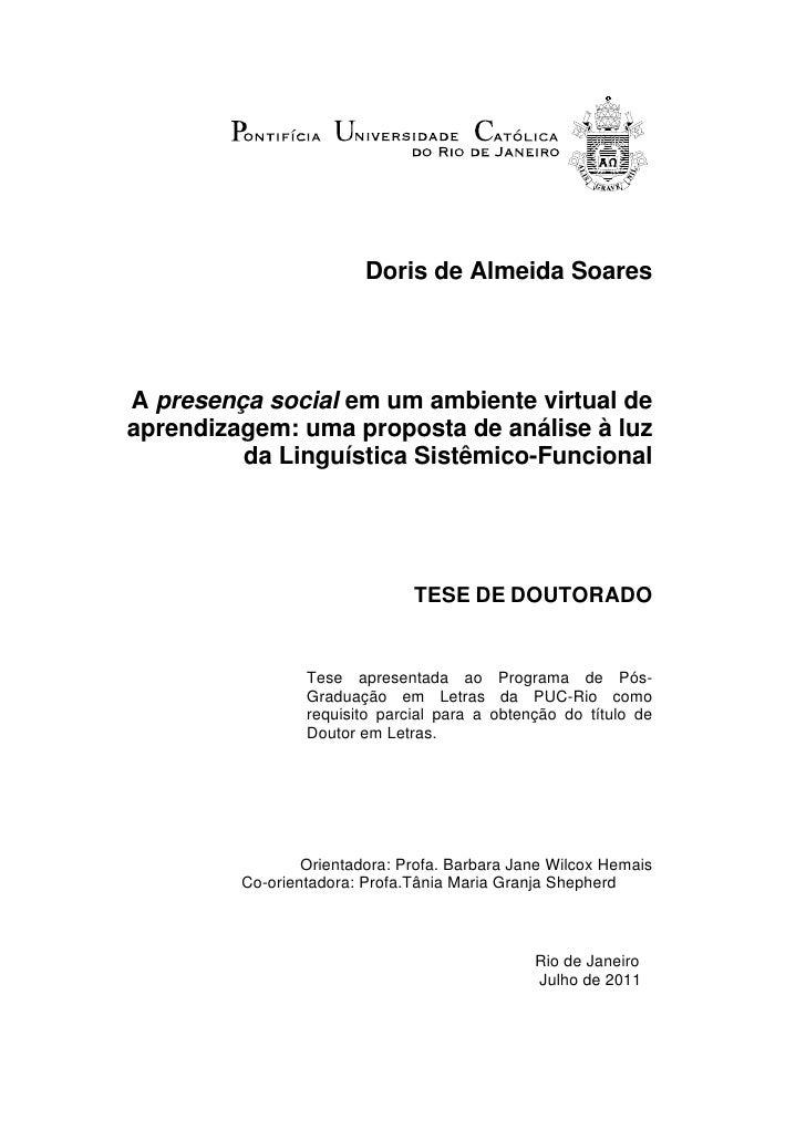 Doris de Almeida SoaresA presença social em um ambiente virtual deaprendizagem: uma proposta de análise à luz         da L...