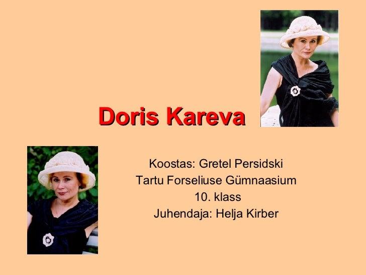 Doris Kareva Koostas: Gretel Persidski Tartu Forseliuse Gümnaasium 10. klass Juhendaja: Helja Kirber