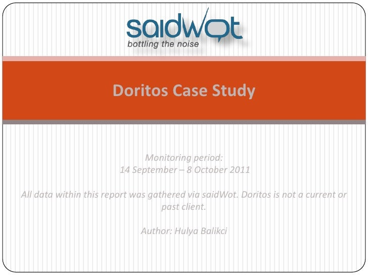 Doritos Case Study                              Monitoring period:                        14 September – 8 October 2011All...