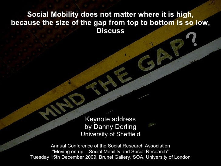 Social Mobility does not matter where it is high, because the size of the gap from top to bottom is so low, Discuss Keynot...