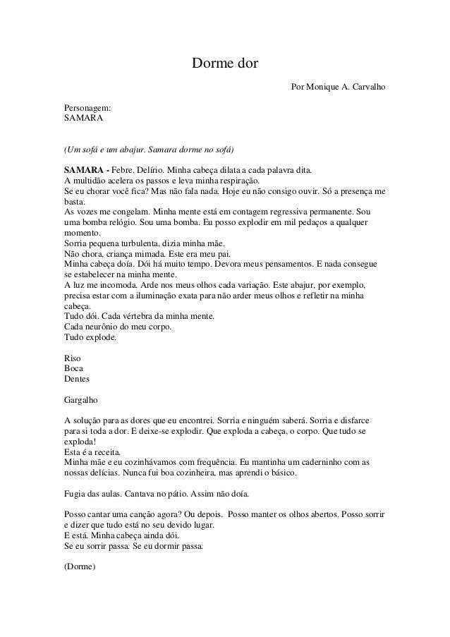 Dorme dor Por Monique A. Carvalho Personagem: SAMARA (Um sofá e um abajur. Samara dorme no sofá) SAMARA - Febre. Delírio. ...