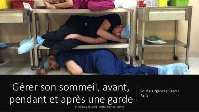 Gérer son sommeil, avant, pendant et après une garde Soirée Urgences SAMU Paris