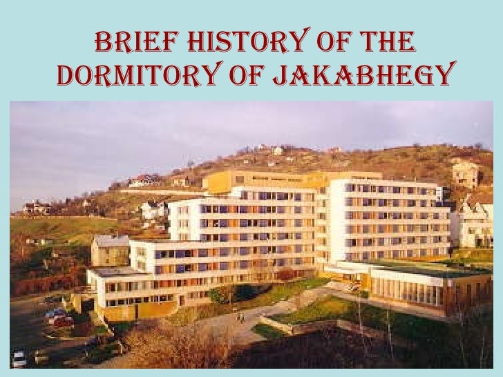Brief History of the Dormitory of Jakabhegy